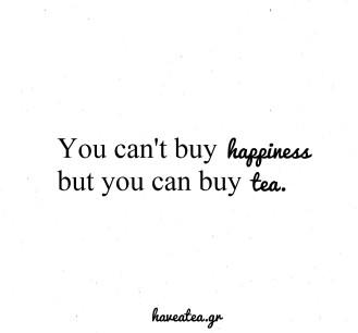 happiness=tea