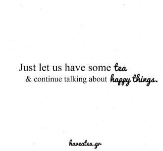 tea=happy things